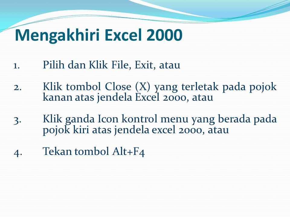 Mengakhiri Excel 2000 Pilih dan Klik File, Exit, atau