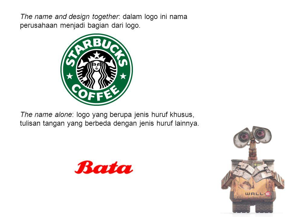 The name and design together: dalam logo ini nama perusahaan menjadi bagian dari logo.