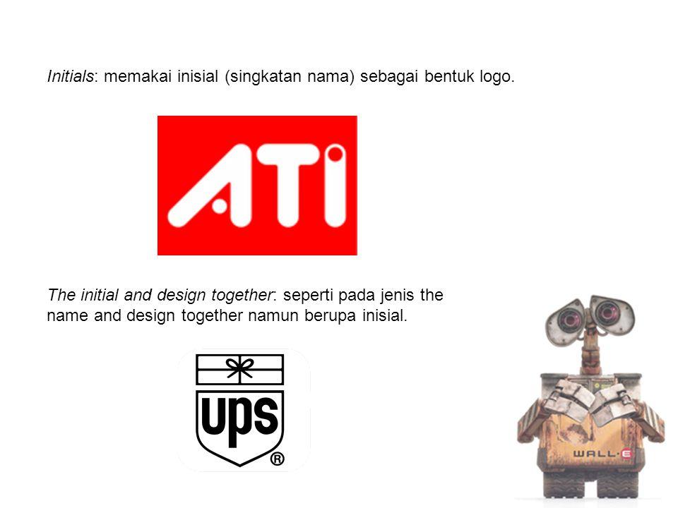 Initials: memakai inisial (singkatan nama) sebagai bentuk logo.