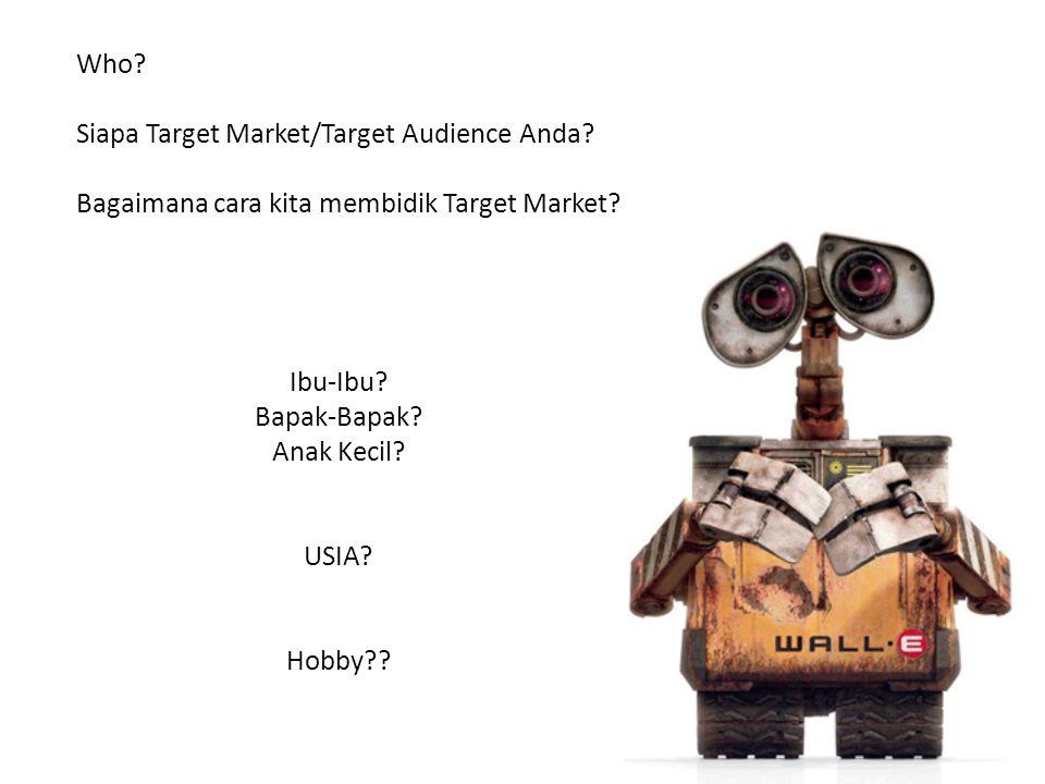 Who Siapa Target Market/Target Audience Anda Bagaimana cara kita membidik Target Market Ibu-Ibu