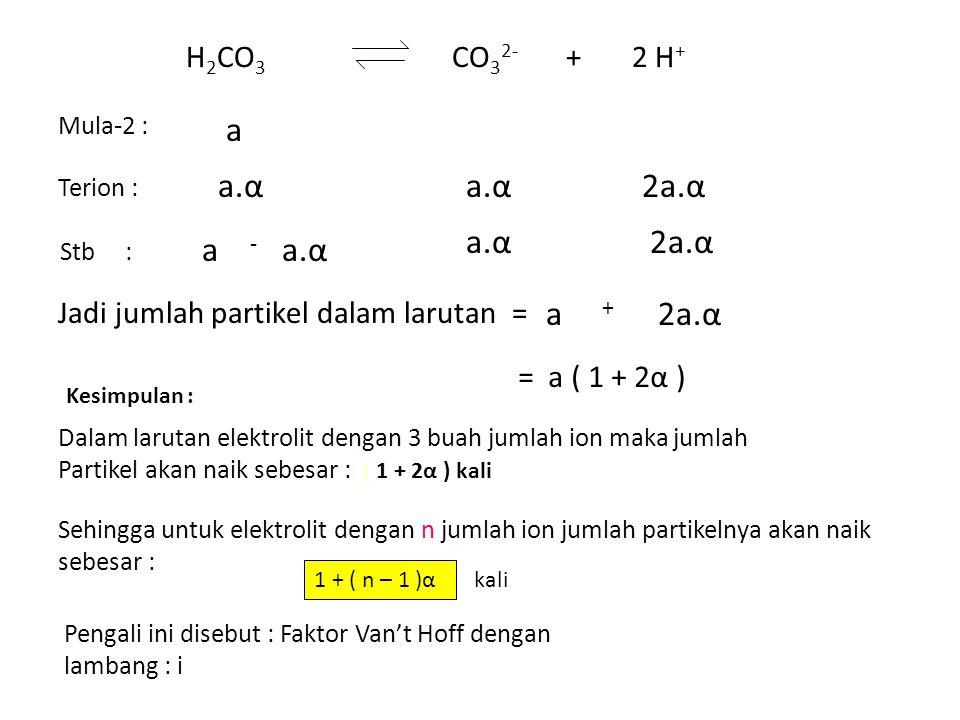 a a.α a.α 2a.α a.α 2a.α a a.α a 2a.α H2CO3 CO32- + 2 H+