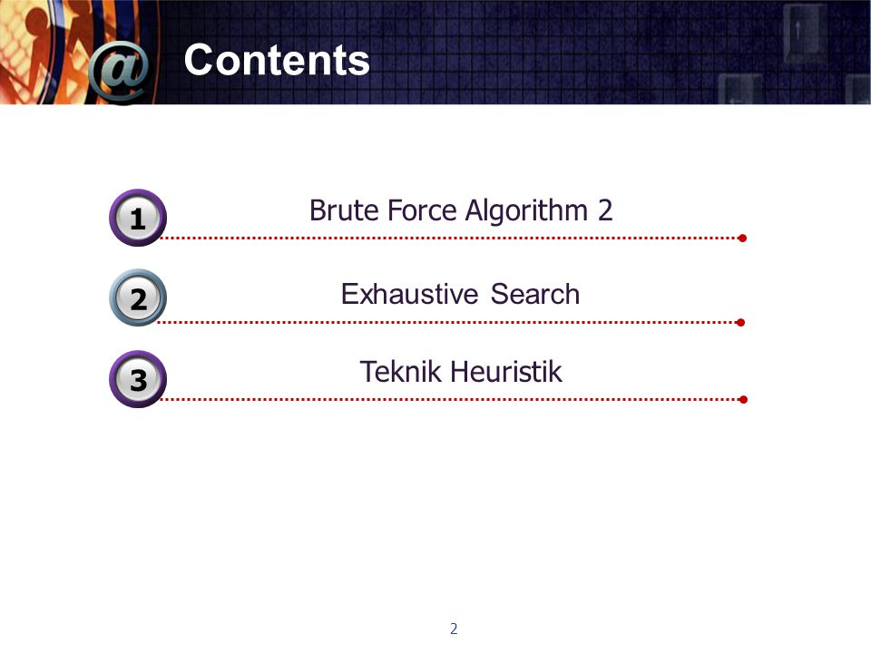 Contents Brute Force Algorithm 2 3 1 Exhaustive Search 2