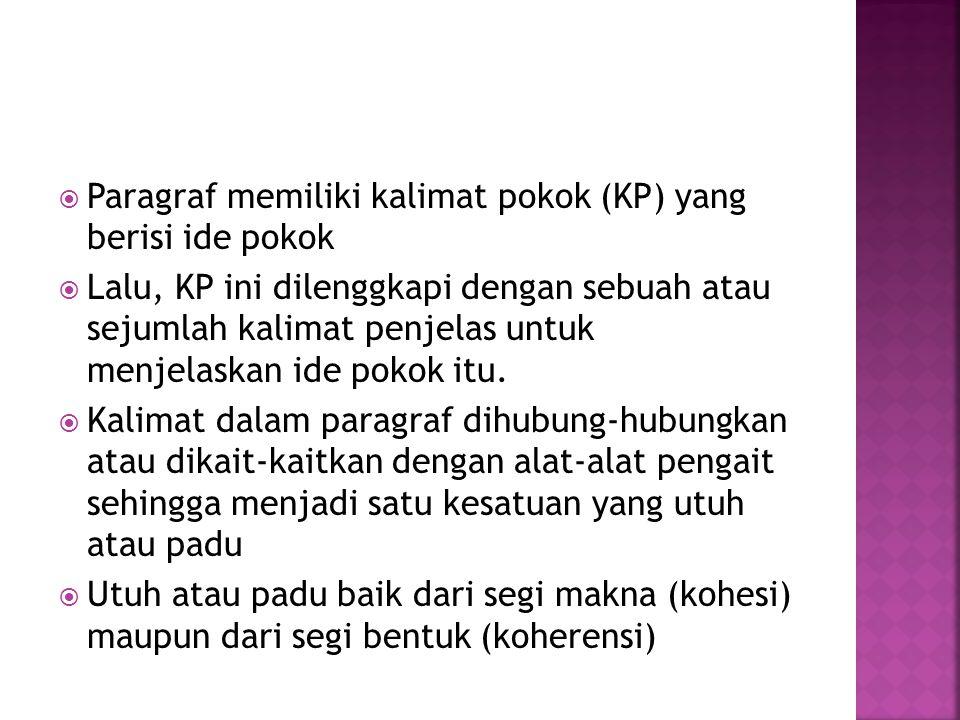 Paragraf memiliki kalimat pokok (KP) yang berisi ide pokok