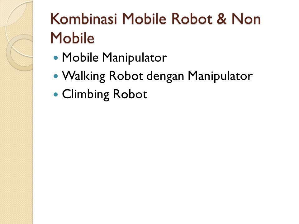 Kombinasi Mobile Robot & Non Mobile