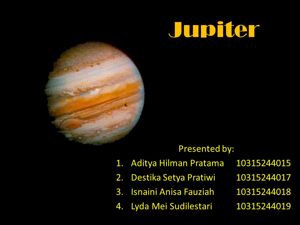 Jupiter Presented by: Aditya Hilman Pratama 10315244015