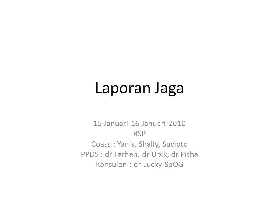 Laporan Jaga 15 Januari-16 Januari 2010 RSP