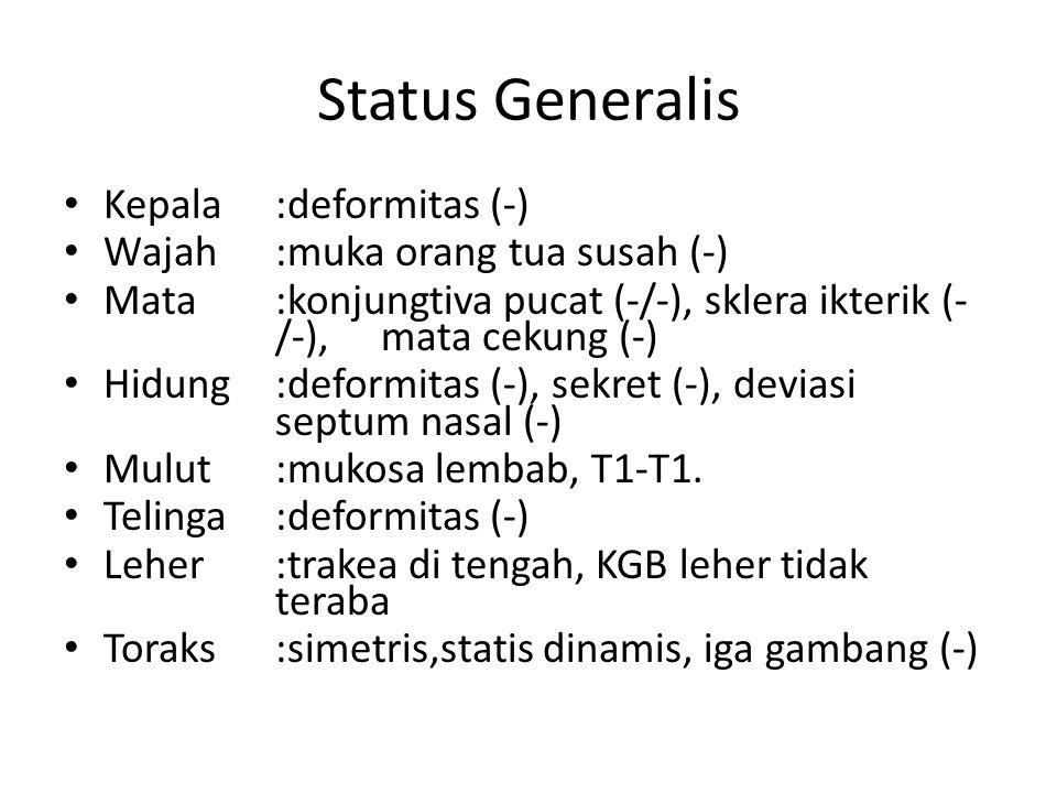 Status Generalis Kepala :deformitas (-)