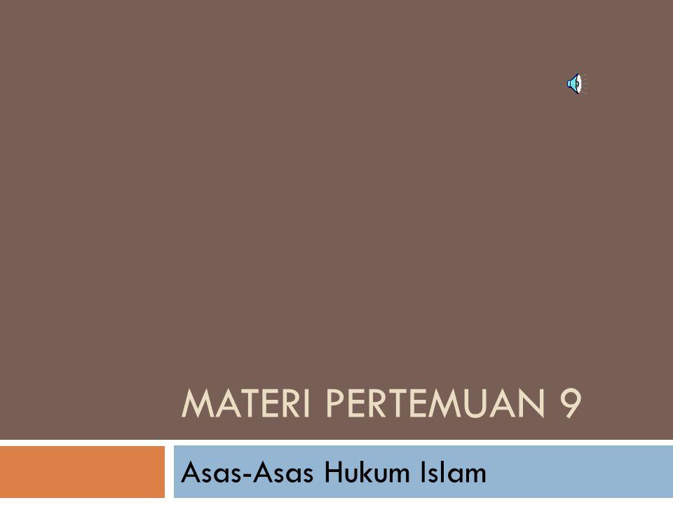 Materi Pertemuan 9 Asas-Asas Hukum Islam