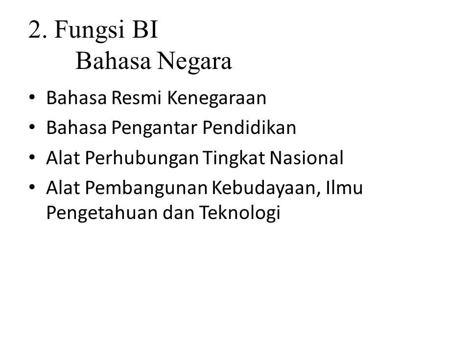 2. Fungsi BI Bahasa Negara