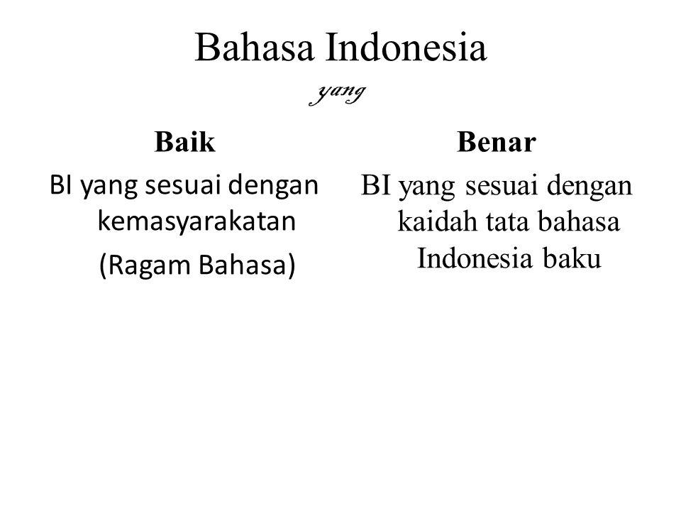 Bahasa Indonesia yang Baik Benar