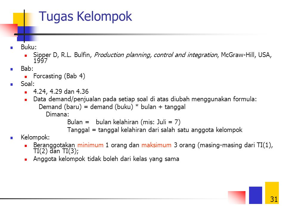 Tugas Kelompok Buku: Sipper D, R.L. Bulfin, Production planning, control and integration, McGraw-Hill, USA, 1997.