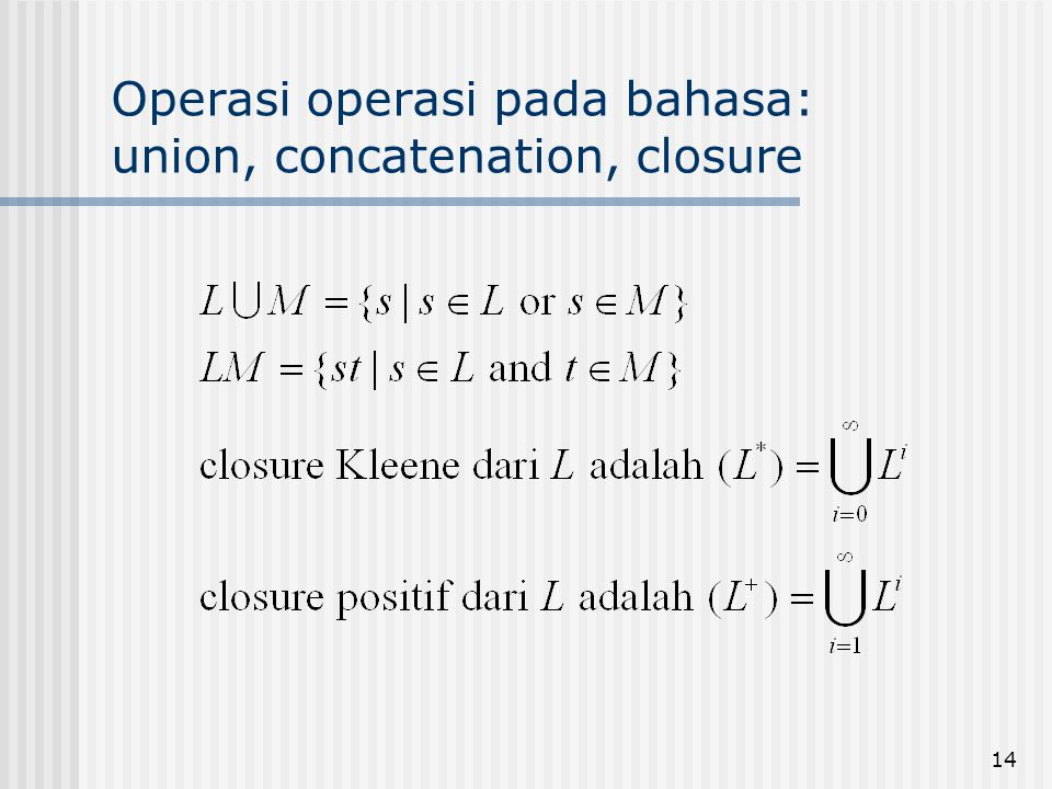 Operasi operasi pada bahasa: union, concatenation, closure