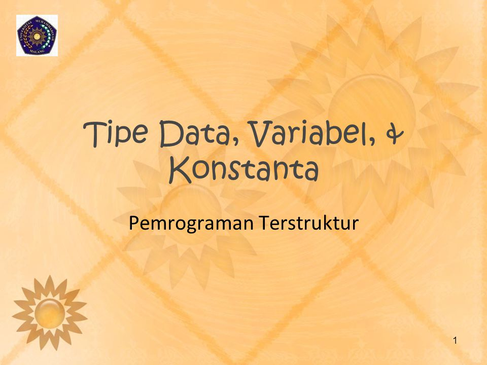 Tipe Data, Variabel, & Konstanta