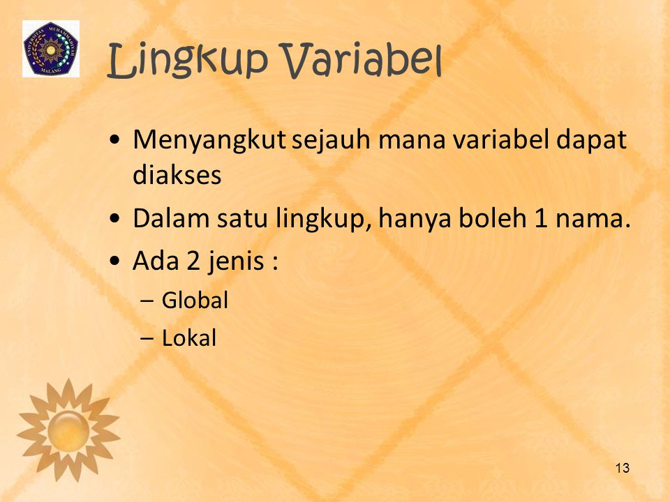 Lingkup Variabel Menyangkut sejauh mana variabel dapat diakses