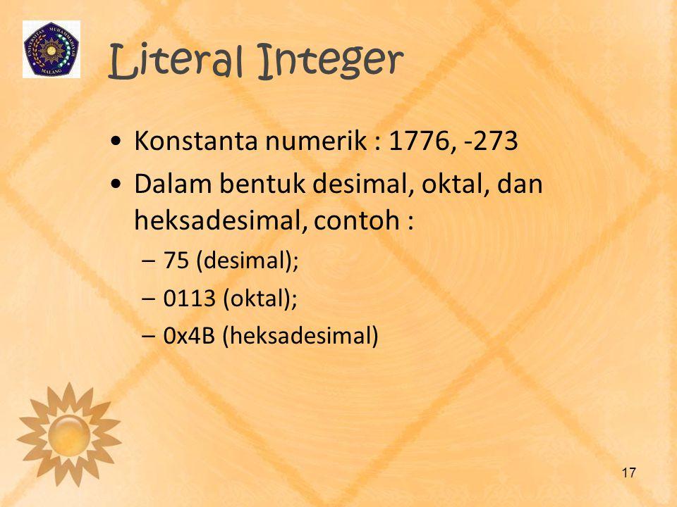 Literal Integer Konstanta numerik : 1776, -273