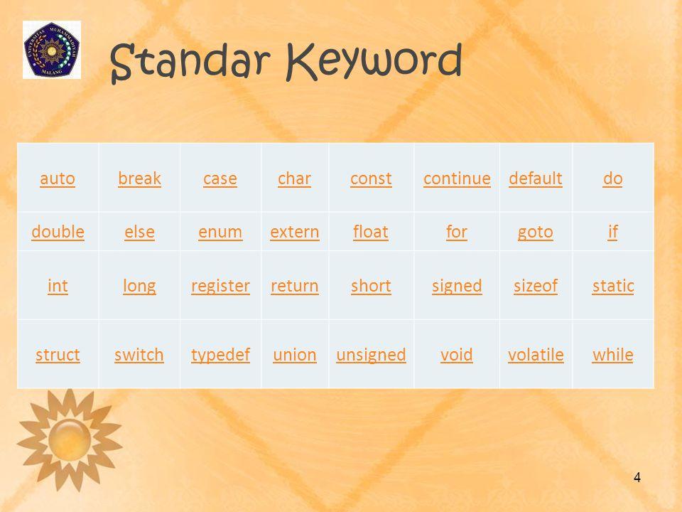 Standar Keyword auto break case char const continue default do double