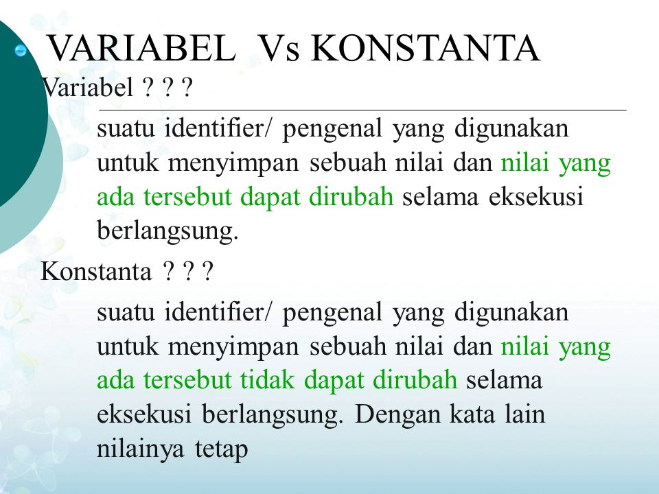 VARIABEL Vs KONSTANTA Variabel