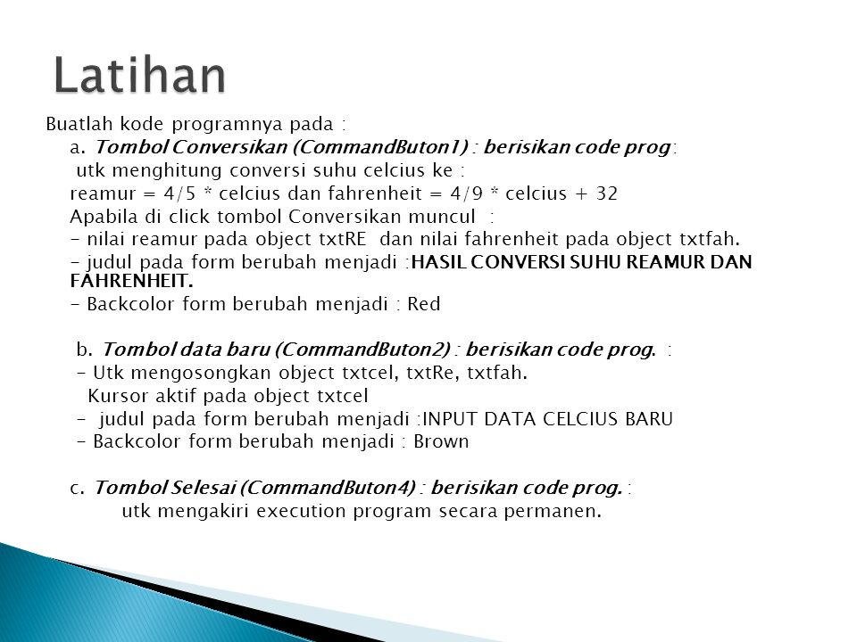 Latihan Buatlah kode programnya pada :