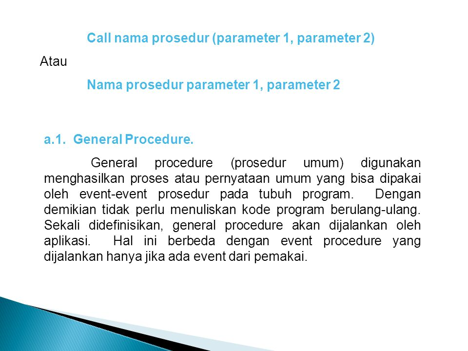 Nama prosedur parameter 1, parameter 2