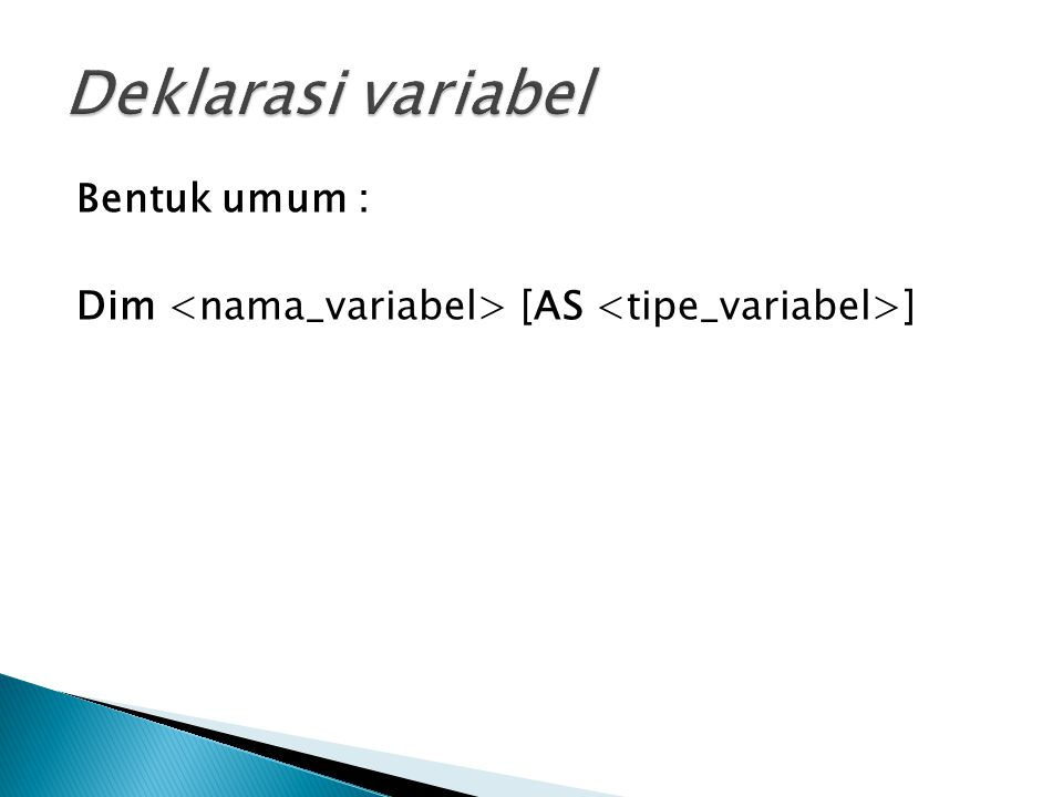 Deklarasi variabel Bentuk umum :