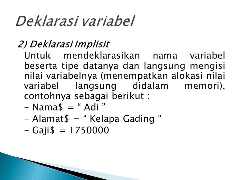 Deklarasi variabel 2) Deklarasi Implisit