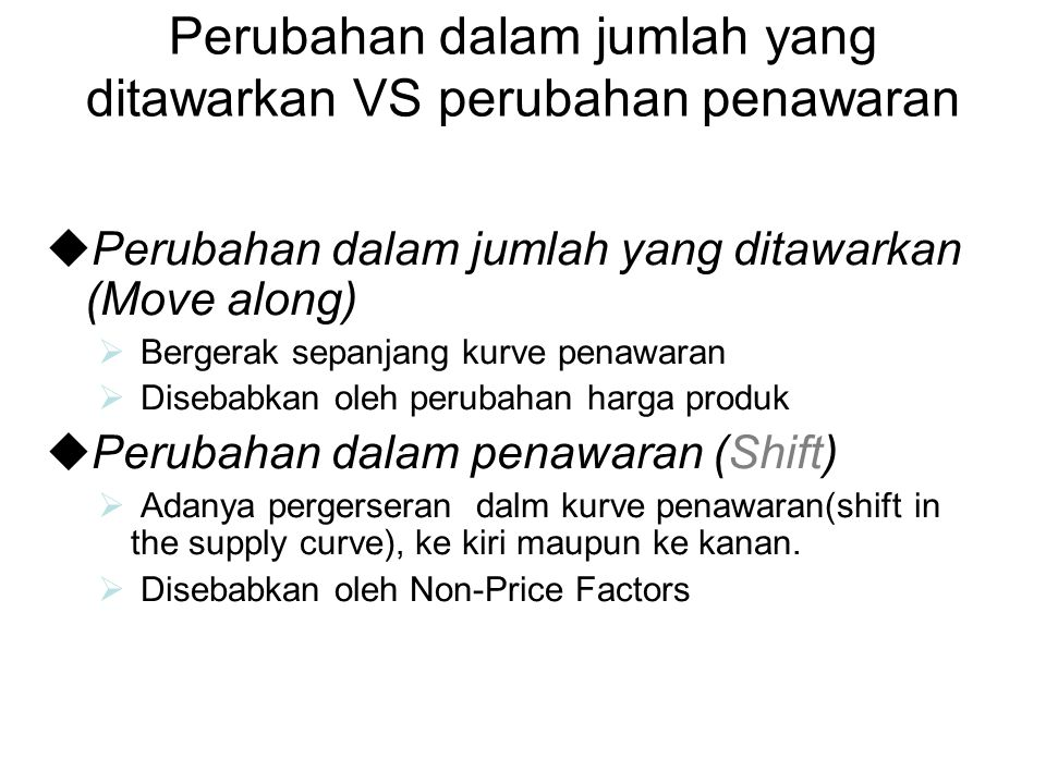 Perubahan dalam jumlah yang ditawarkan VS perubahan penawaran