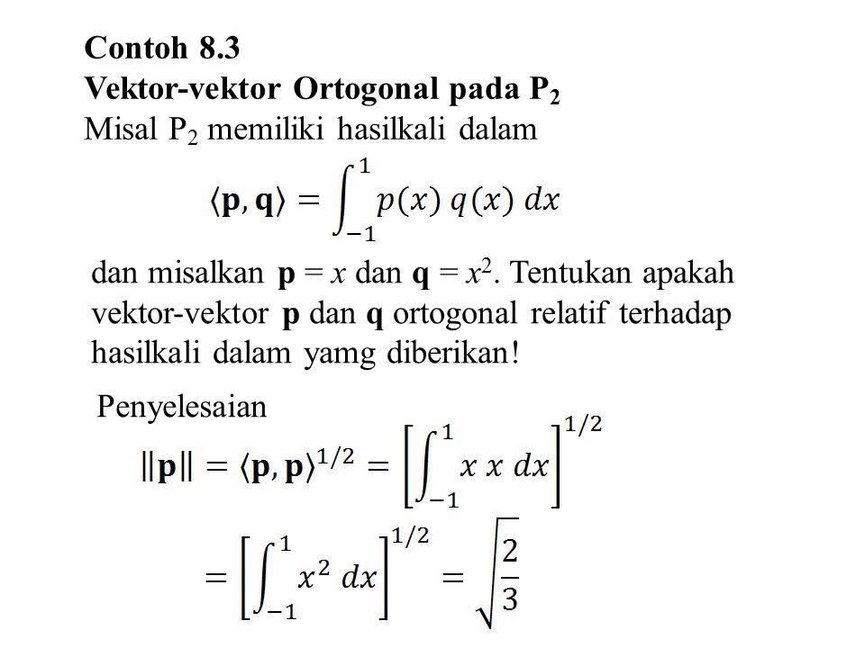 Contoh 8.3 Vektor-vektor Ortogonal pada P2. Misal P2 memiliki hasilkali dalam.