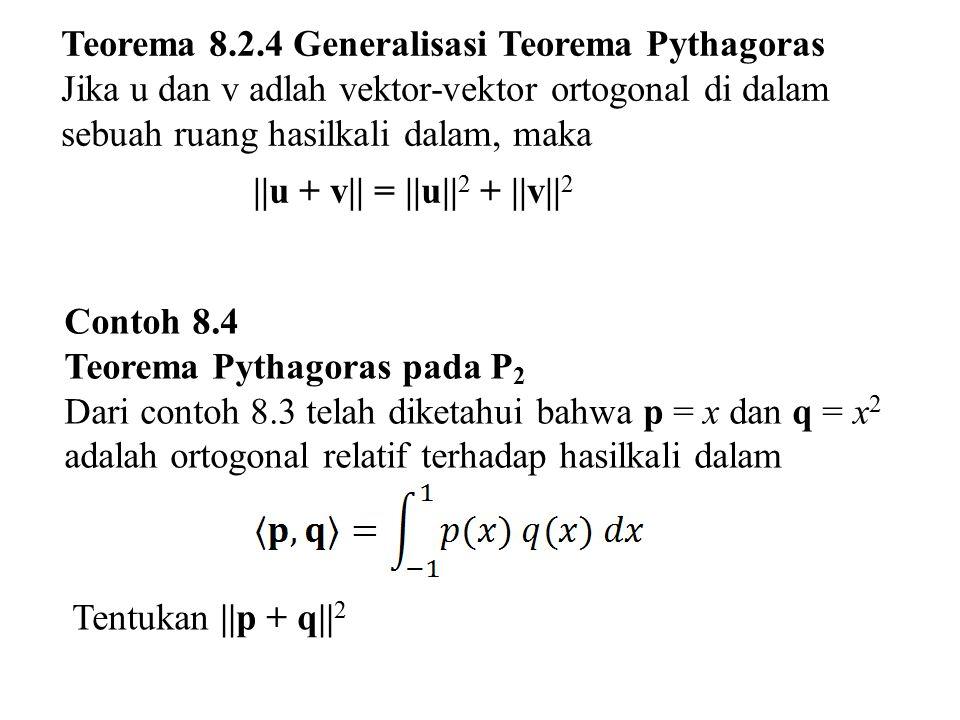 Teorema 8.2.4 Generalisasi Teorema Pythagoras