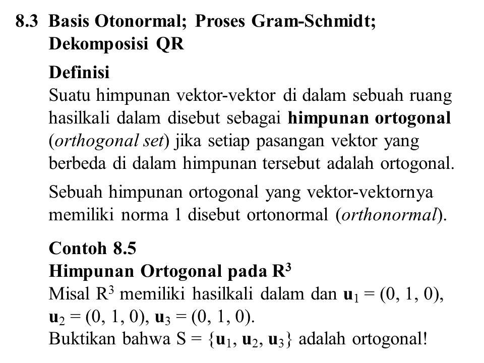 8.3 Basis Otonormal; Proses Gram-Schmidt; Dekomposisi QR