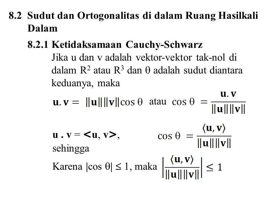 8.2 Sudut dan Ortogonalitas di dalam Ruang Hasilkali Dalam