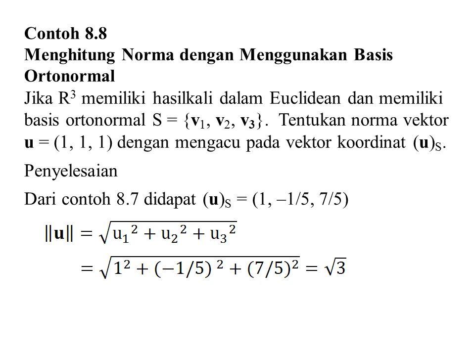 Dari contoh 8.7 didapat (u)S = (1, –1/5, 7/5)