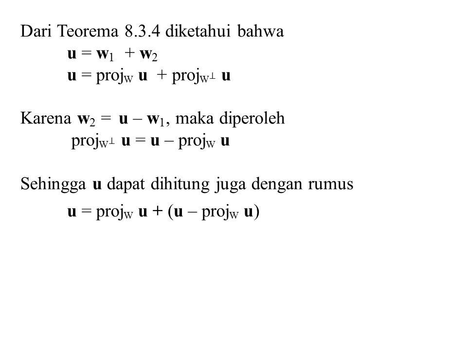 Dari Teorema 8.3.4 diketahui bahwa