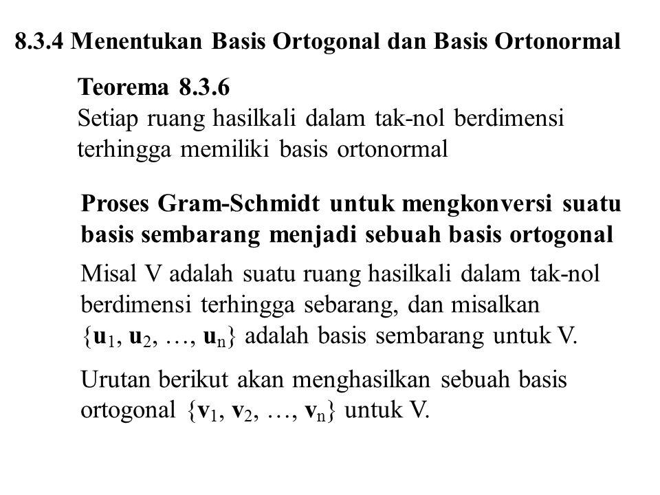 {u1, u2, …, un} adalah basis sembarang untuk V.