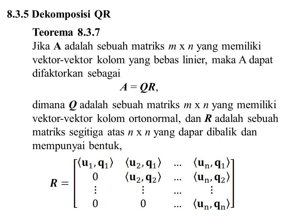 8.3.5 Dekomposisi QR Teorema 8.3.7.
