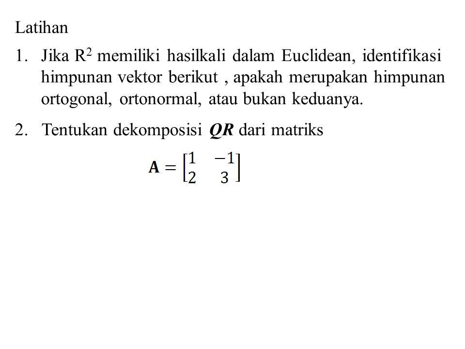 Latihan Jika R2 memiliki hasilkali dalam Euclidean, identifikasi. himpunan vektor berikut , apakah merupakan himpunan.