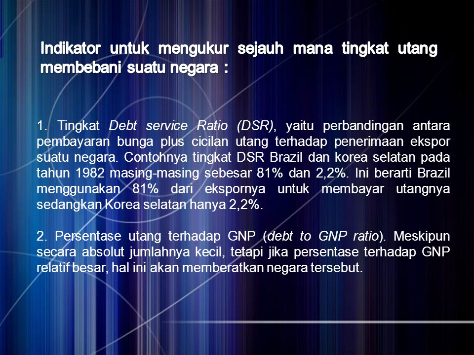 Indikator untuk mengukur sejauh mana tingkat utang membebani suatu negara :
