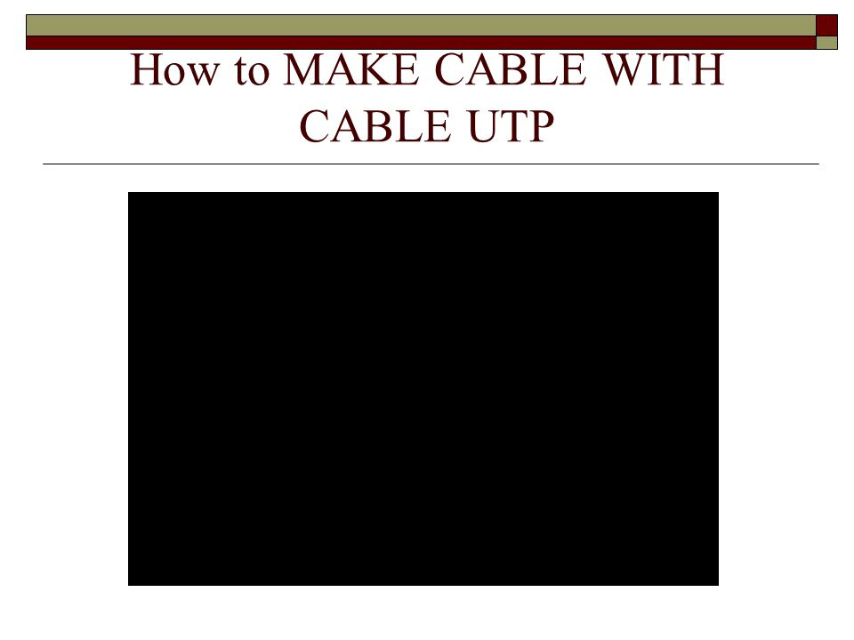 How to MAKE CABLE WITH CABLE UTP