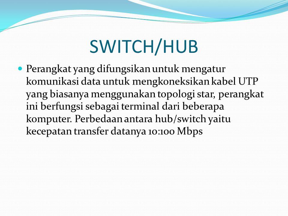 SWITCH/HUB