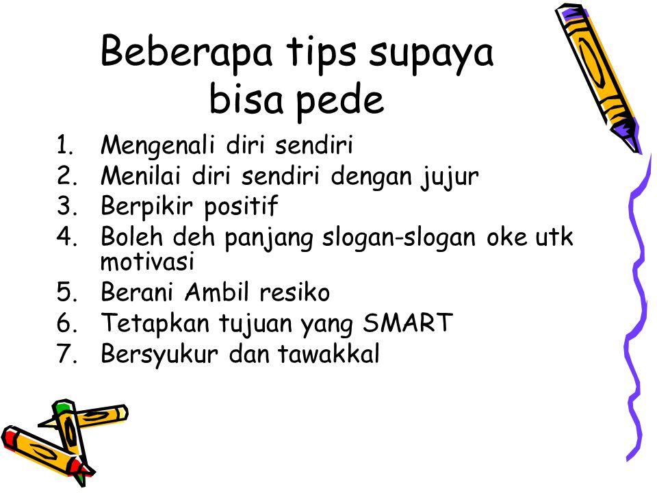 Beberapa tips supaya bisa pede