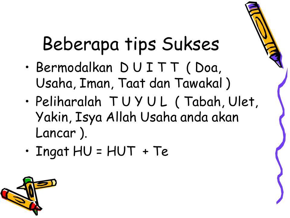 Beberapa tips Sukses Bermodalkan D U I T T ( Doa, Usaha, Iman, Taat dan Tawakal )
