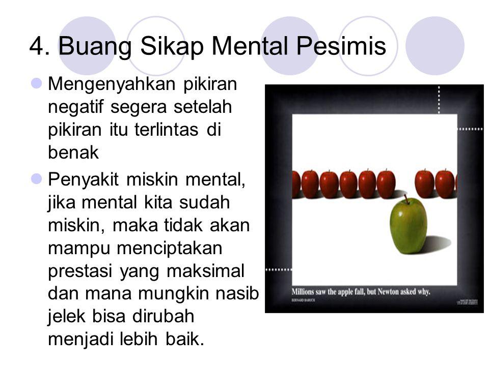 4. Buang Sikap Mental Pesimis