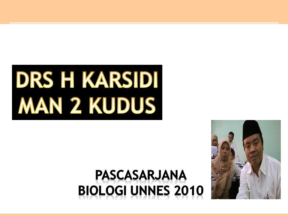 DRS H KARSIDI MAN 2 KUDUS PASCASARJANA BIOLOGI UNNES 2010