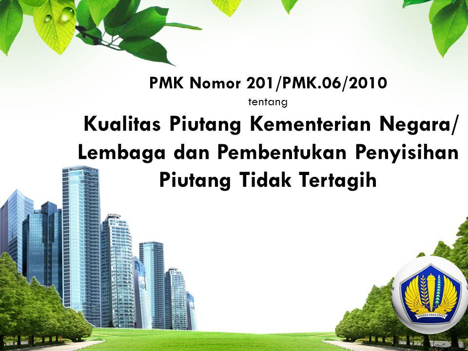 PMK Nomor 201/PMK.06/2010 tentang Kualitas Piutang Kementerian Negara/ Lembaga dan Pembentukan Penyisihan Piutang Tidak Tertagih