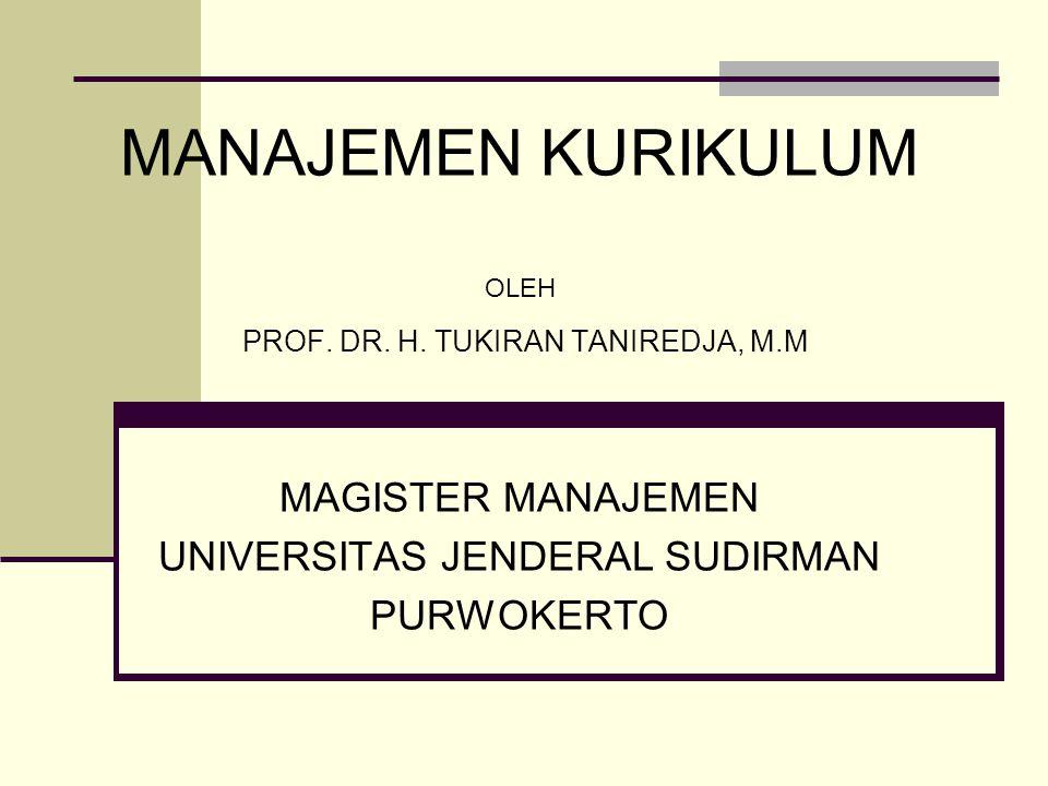 MANAJEMEN KURIKULUM PROF. DR. H. TUKIRAN TANIREDJA, M.M