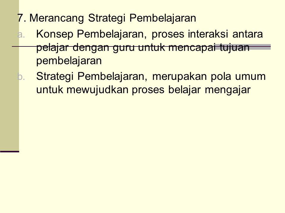 7. Merancang Strategi Pembelajaran