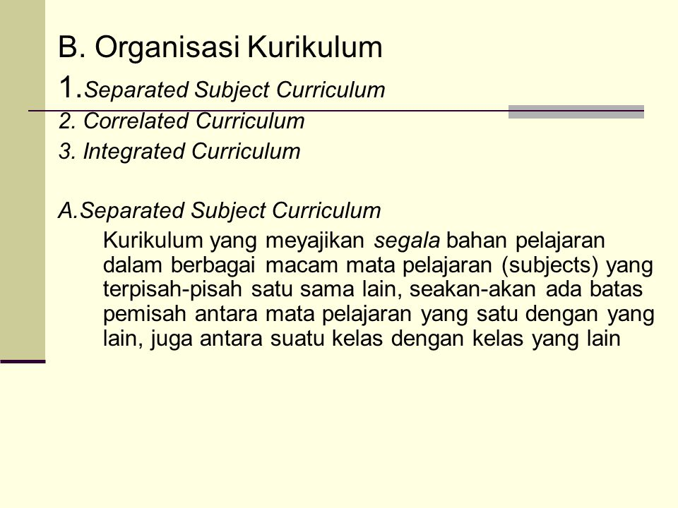 B. Organisasi Kurikulum 1.Separated Subject Curriculum