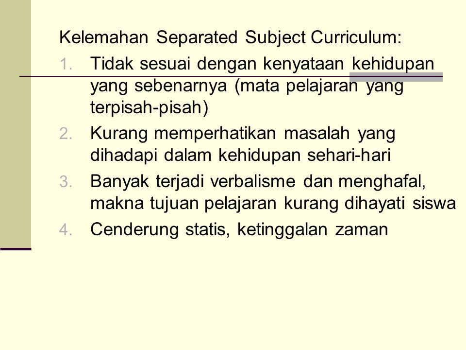 Kelemahan Separated Subject Curriculum: