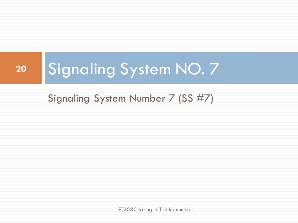 Signaling System NO. 7 Signaling System Number 7 (SS #7)