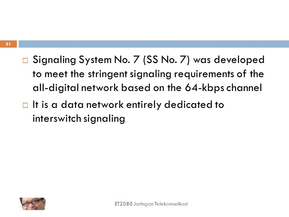 It is a data network entirely dedicated to interswitch signaling