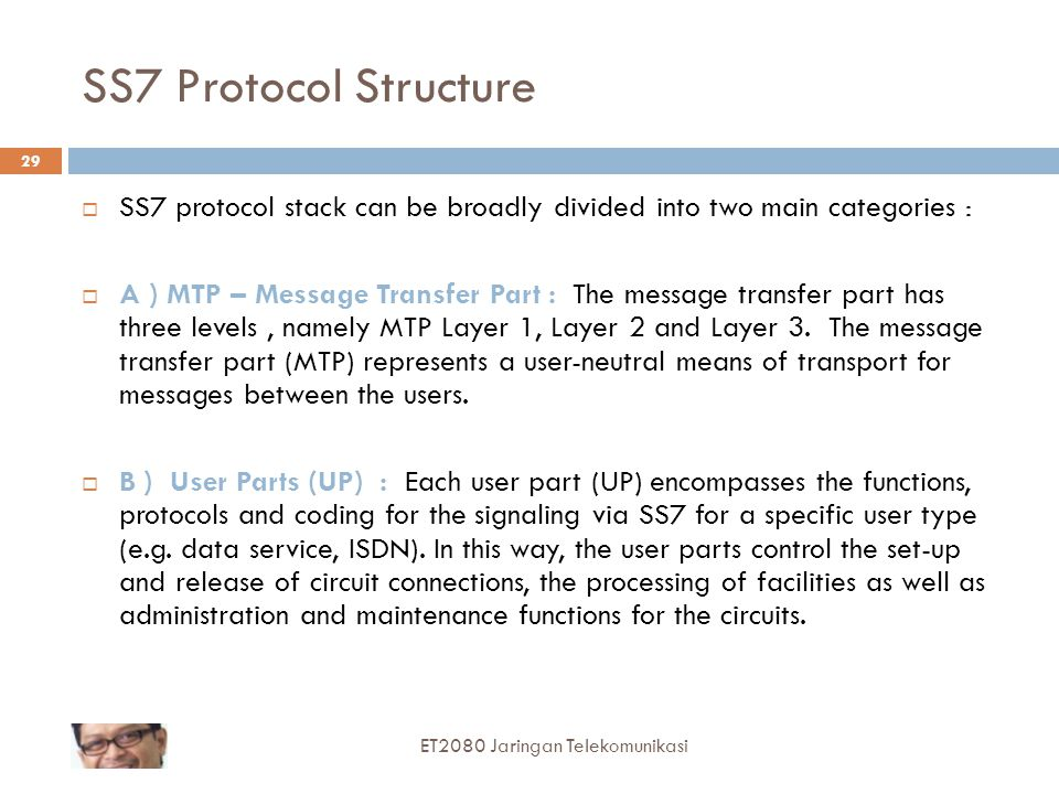 SS7 Protocol Structure SS7 protocol stack can be broadly divided into two main categories :